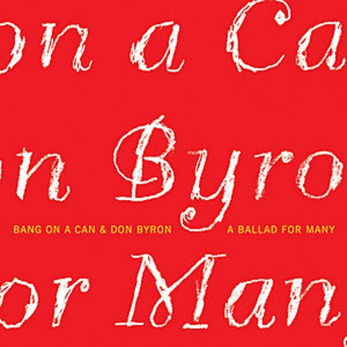 A Ballad For Many by Bang on a Can