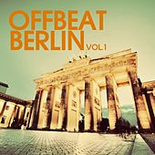 Offbeat Berlin, Vol. 1 von Various Artists