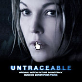 Untraceable (Original Motion Picture Soundtrack) by Christopher Young