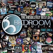 The Absolutely Best Of Bedroom, Pt. 1 - EP by Various Artists