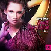 Club Climax: Dance Explosion, Vol. 1 by Various Artists
