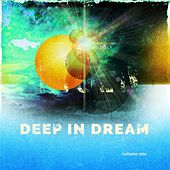 Deep in Dream, Vol. 1 (Magic Music To Fall Asleep) von Various Artists