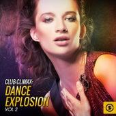 Club Climax: Dance Explosion, Vol. 2 de Various Artists