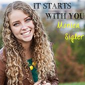 It Starts With You de Monica Sigler