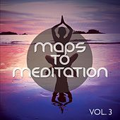 Maps to Meditation, Vol. 3 (Magic Mediation & Relaxation Trip) by Various Artists