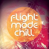 Flight Mode Chill, Vol. 3 (Smooth High Above The Clouds Tunes) de Various Artists