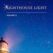Lighthouse Light, Vol. 5 by Various Artists