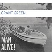 Man Alive van Grant Green