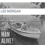 Man Alive by Lee Morgan