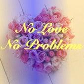 No Love No Problems de Various Artists