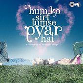 Humko Sirf Tumse Pyar Hai: A Collection of Romantic Songs de Various Artists