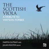 The Scottish Viola: A Tribute to Watson Forbes de Julian Rolton