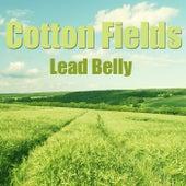 Cotton Fields by Lead Belly