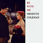 Be With Me von Ornette Coleman