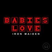 Babies Love Iron Maiden de Judson Mancebo
