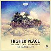 Higher Place (The Remixes, Pt. 2) von Dimitri Vegas & Like Mike