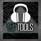 Deejay Club Tools von Various Artists