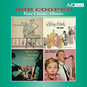 Four Classic Albums (Sextet / Shifting Winds / Flute 'N Oboe / Coop! The Music of Bob Cooper) [Remastered] by Bob Cooper