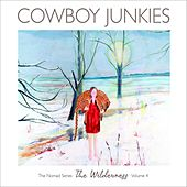 The Wilderness (Vol. 4) by Cowboy Junkies