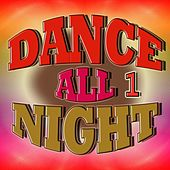 Dance All Night 1 by Various Artists