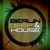 Berlin Deep & House de Various Artists