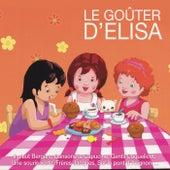 Le goûter d'Elisa: Il pleut bergère, dansons la capucine, gentil coquelicot, une souris verte, frères Jacques, sur le pont d'Avignon ... de Various Artists