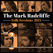 The Mark Radcliffe Folk Sessions 2015 di Various Artists