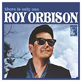 There Is Only One Roy Orbison (Remastered) by Roy Orbison