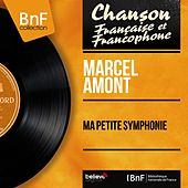 Ma petite symphonie (Mono Version) de Marcel Amont
