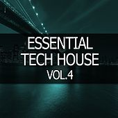 Essential Tech House, Vol. 4 by Various Artists
