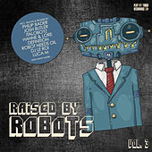 Raised By Robots, Vol. 3 by Various Artists