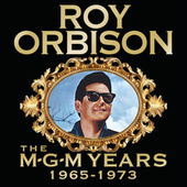 Roy Orbison: The MGM Years 1965 - 1973 von Roy Orbison