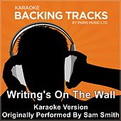Writing's On the Wall (Originally Performed By Sam Smith) [Karaoke Version] by Paris Music