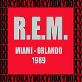 Miami, Orlando, 1989 (Doxy Collection, Remastered, Live on Fm Broadcasting) by R.E.M.