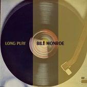 Long Play by Bill Monroe