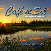 Cafe Del Sol Relaxing, Vol. 3 by 3rd Dimension