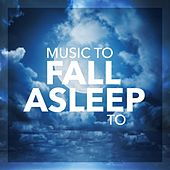 Music To Fall Asleep To de Various Artists