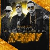 No Hay (feat. Jahzel, Nio Garcia & Benyo El Multi) de Klasico