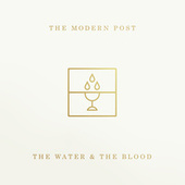 The Water & the Blood by The Modern Post