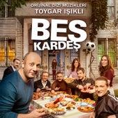 Beş Kardeş Orijinal Dizi Müzikleri (Original Soundtrack of Tv Series) by Toygar Işıklı