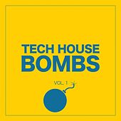 Tech House Bombs, Vol. 1 by Various Artists