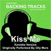 Kiss Me (Originally Performed By Olly Murs) [Karaoke Version] by Paris Music