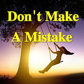 Don't Make A Mistake by Various Artists