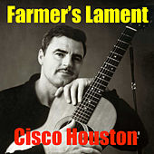 Farmer's Lament de Cisco Houston