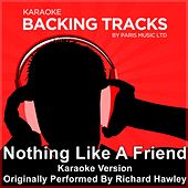 Nothing Like A Friend (Originally Performed By Richard Hawley) [Karaoke Version] by Paris Music