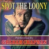 Spot the Loony by Graham Chapman