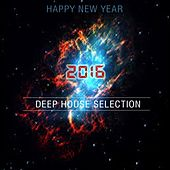 Happy New Year 2016 Deep House Selection by Various Artists