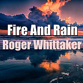 Fire And Rain von Roger Whittaker