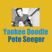 Yankee Doodle by Pete Seeger