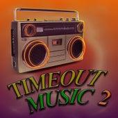 Timeout Music 2 von Various Artists